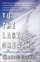 TO THE LAST BREATH:Book by Author-Francis Slakey