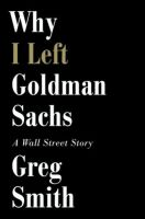 Why I Left Goldman Sachs: A Wall Street Story: Book by Greg Smith (Georgia State University, USA)
