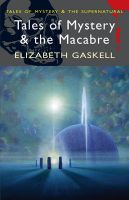 Tales of Mystery and the Macabre: Book by Elizabeth Cleghorn Gaskell , David Stuart Davies , David Stuart Davies