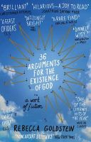 36 Arguments for the Existence of God: A Work of Fiction: Book by Rebecca Goldstein
