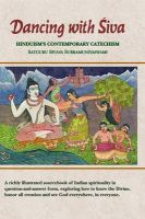 Dancing with Siva: Hinduism's Contemporary Catechism:Book by Author-Satguru Sivaya Subramanya