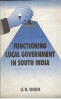 Functioning Local Government In South India: Book by U.B. Singh