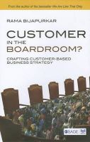 CUSTOMER IN THE BOARDROOM?: Book by RAMA BIJAPURKAR