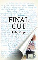 Final Cut: Book by Uday Gupt