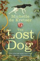 The Lost Dog: Book by Michelle de Kretser