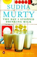 The Day I Stopped Drinking Milk: Life Stories from Here and There:Book by Author-Sudha Murty