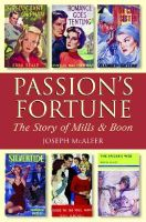 Passion's Fortune: The History of Mills & Boon: Book by Joe McAleer