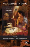 Mahabharata Now: Narration, Aesthetics, Ethics