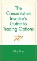 The Conservative Investor's Guide to Trading Options: Book by Leroy Gross