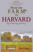 From the Farm to Harvard: My Amazing Journey: Book by Pearl Chase