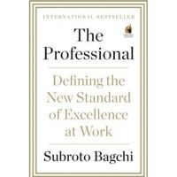 The Professional : Defining The Standard Of Excellence At Work: Book by Subroto Bagchi