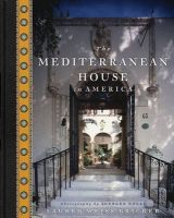 The Mediterranean House in America:Book by Author-Lauren Weiss Bricker , Juergen Nogai