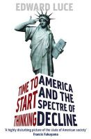 Time to Start Thinking: America and the Spectre of Decline:Book by Author-Edward Luce