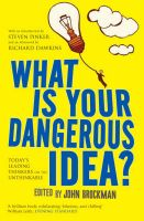 What Is Your Dangerous Idea?: Book by John Brockman