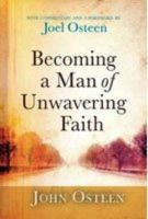 Becoming a Man of Unwavering Faith:Book by Author-John Osteen