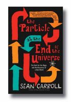 The Particle at the End of the Universe: The Hunt for the Higgs and the Discovery of a New World: Book by Sean Carroll