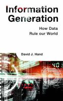Information Generation: How Data Rules Our World: Book by David Hand