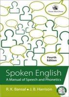 Spoken English : Manual of Speech and Phonetics 4/e (PB): Book by Bansal R K