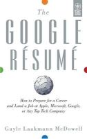 The Google Resume: How to Prepare for a Career and land a Job at Apple, Microsoft, Google, or Any Top Tech Company (English): Book by Gayle Laakmann McDowell