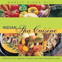 Indian Spa Cuisine: Book by Manjit Gill
