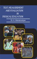Test, Measurement And Evaluation In Physical Education: Book by A. Mahaboobjan