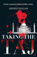 Taking the Taj:Book by Author-Shivjeet Kullar