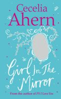 Girl in the Mirror: Two Stories: AND The Memory Maker: Book by Cecelia Ahern