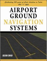 Airport Ground Navigation Systems: Book by Arjun Singh