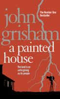 A Painted House: Book by John Grisham