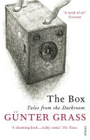 The Box: Tales from the Darkroom:Book by Author-Gunter Grass , Krishna Winston