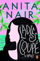 Ladies Coupe: A Novel in Parts: Book by Anita Nair