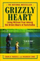 Grizzly Heart: Book by Russell, Pat Andy Andy Andy Andy Andy Franklin Andy Andy Thaddeus Willy Willy A.K. Jane Charlie Willy George Terry Charlie Charlie Scott