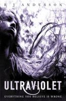 Ultraviolet: Book by R. J. Anderson