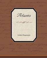 Atlantis: Book by Gerhart Hauptmann