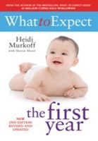 What To Expect The First Year: Book by Heidi Murkoff