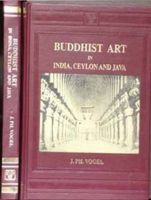 Buddhist Art in India, Ceylon and Java: Book by J. Ph. Vogel