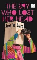 THE SPY WHO LOST HER HEAD: Book by Suza Jane De
