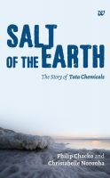 Salt of the Earth : The Story of Tata Chemicals (English): Book by Christabelle Noronha, Philip Chacko