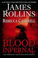 Blood Infernal: The Order of the Sanguines Series: Book by James Rollins
