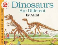Dinosaurs Are Different: Book by Aliki