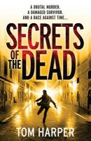 Secrets Of The Dead: Book by Tom Harper