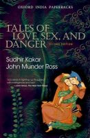 Tales of Love, Sex and Danger: Book by Sudhir Kakar , John Munder Ross