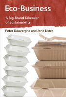 Eco-Business: A Big-Brand Takeover of Sustainability: Book by Peter Dauvergne