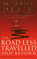 The Road Less Travelled and Beyond: Spiritual Growth in an Age of Uncertainty: Book by M.Scott Peck