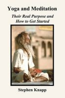 Yoga and Meditation: Their Real Purpose and How to Get Started: Book by Stephen Knapp