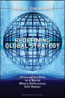 Redefining Global Strategy: Crossing Borders in a World Where Differences Still Matter: Book by Pankaj Ghemawat
