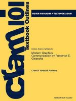 Outlines & Highlights for Modern Graphics Communication by Frederick E. Giesecke, ISBN: 9780135151037 0135151031: Book by Cram101 Textbook Reviews