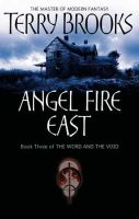 Angel Fire East: The Word/Void Trilogy 3:Book by Author-Terry Brooks