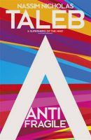 Antifragile: Things That Gain from Disorder: Book by Nassim Nicholas Taleb