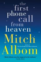 The First Phone Call From Heaven: Book by Mitch Albom